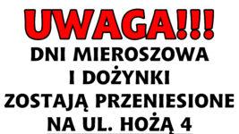 DNI MIEROSZOWA I DOŻYNKI PRZENIESIONE NA UL. HOŻĄ 4!!